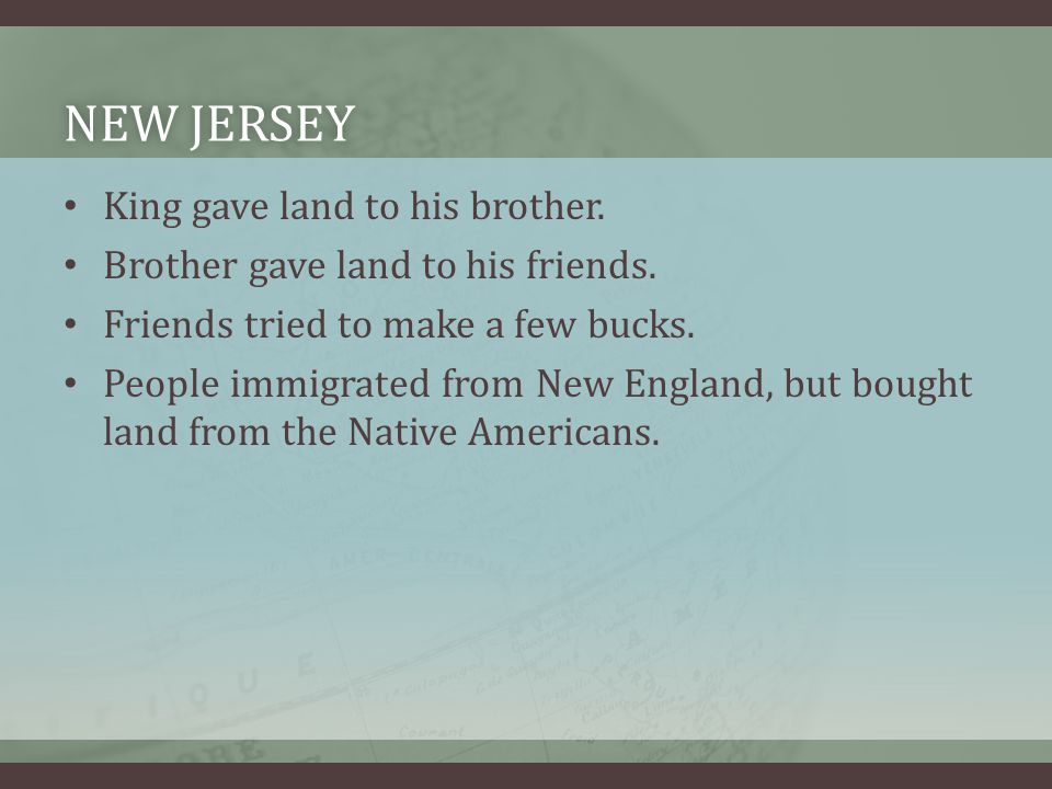 New jersey King gave land to his brother.