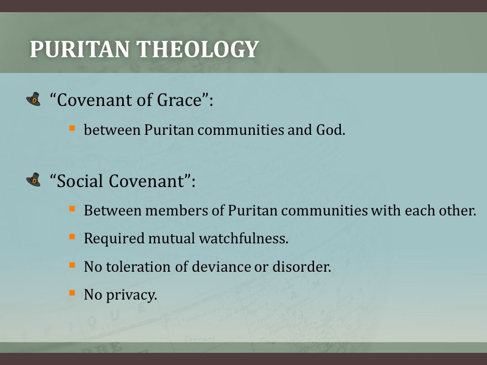 PURITAN THEOLOGY Covenant of Grace : Social Covenant :