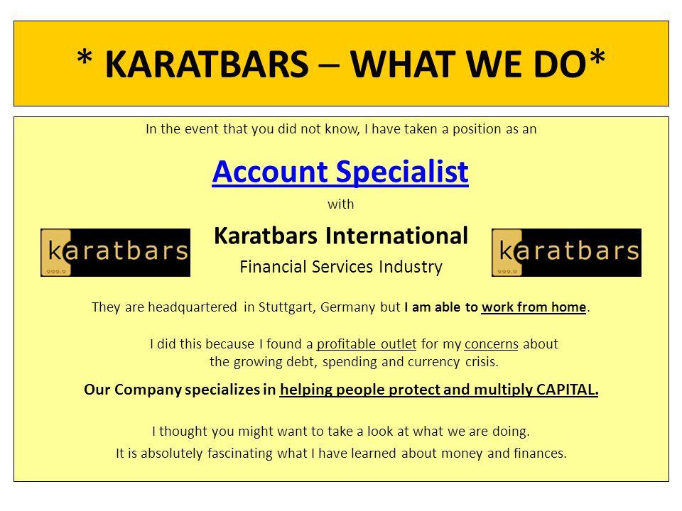 * KARATBARS – WHAT WE DO*