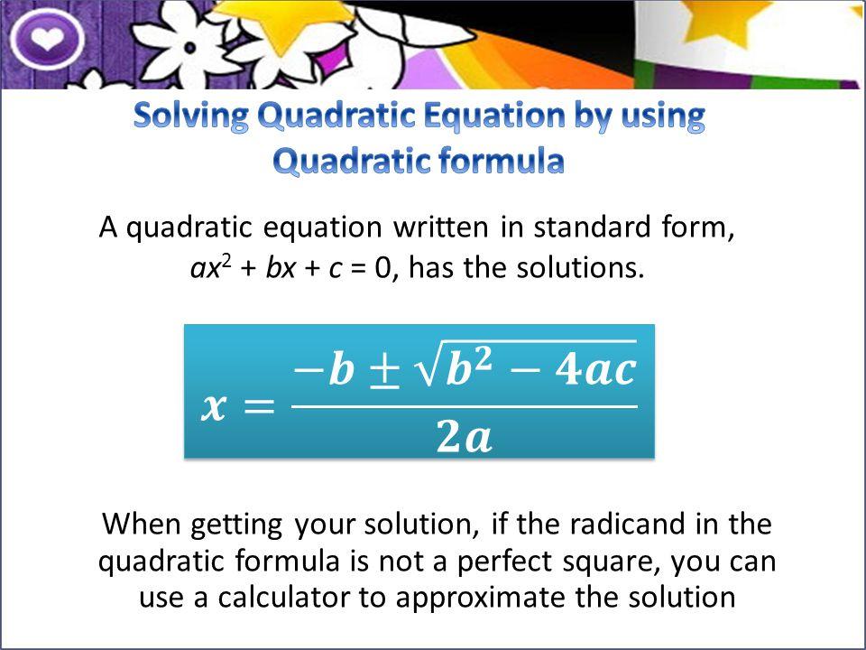 Solving Quadratic Equation by using