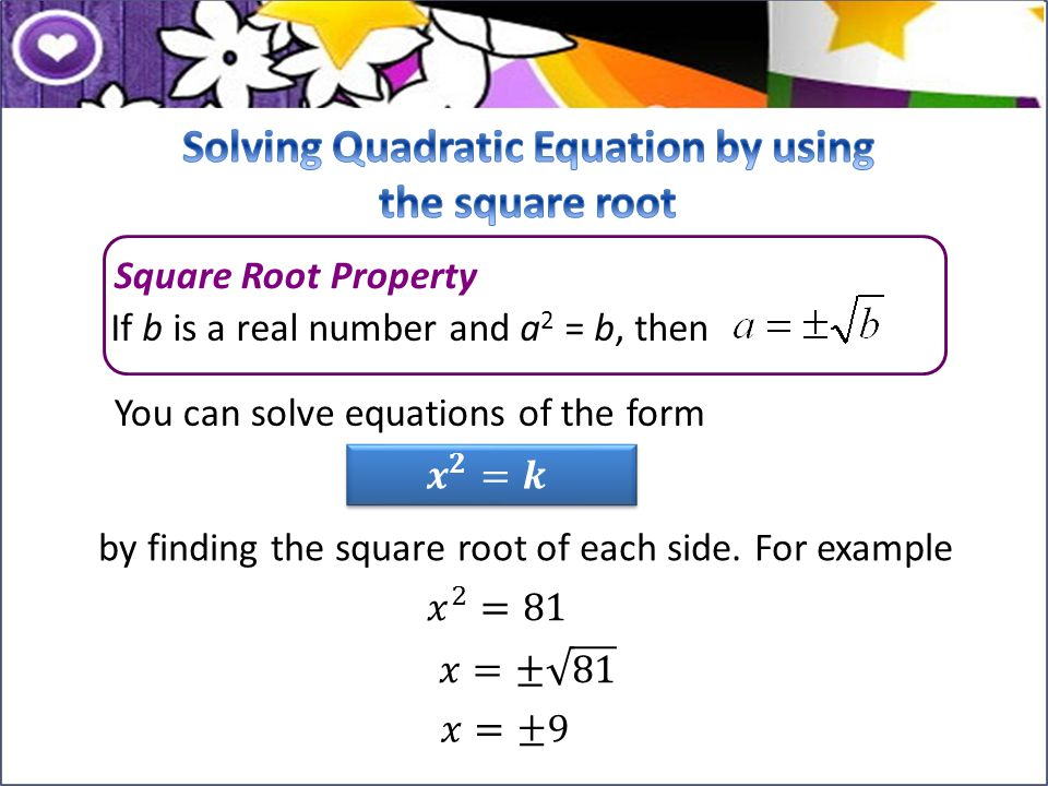 Solving Quadratic Equation by using the square root