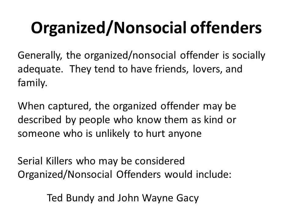 Organized/Nonsocial offenders