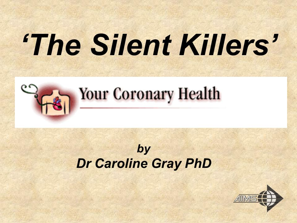 'The Silent Killers' by Dr Caroline Gray PhD