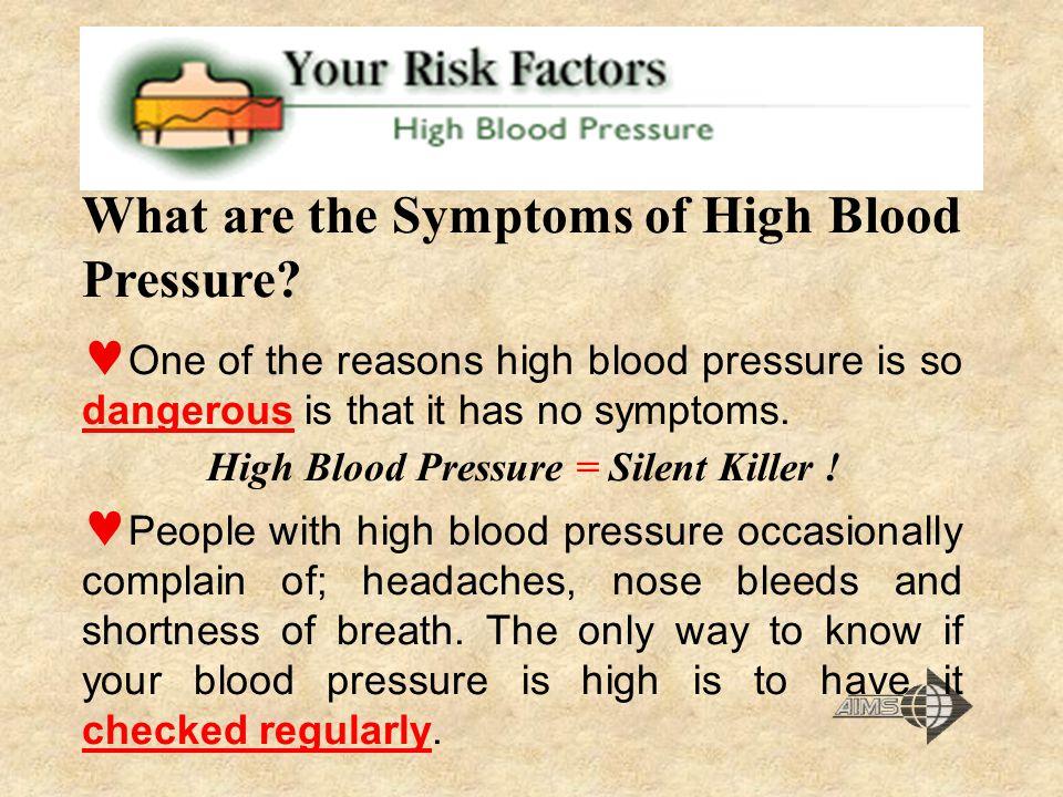 High Blood Pressure = Silent Killer !