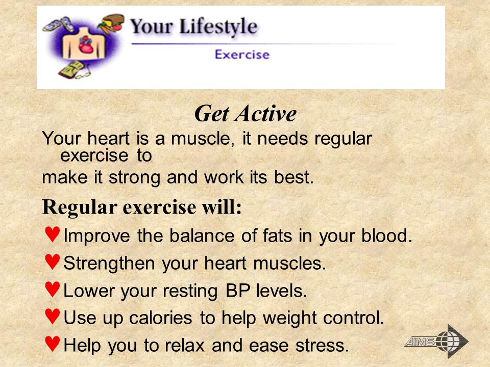 Get Active Regular exercise will: