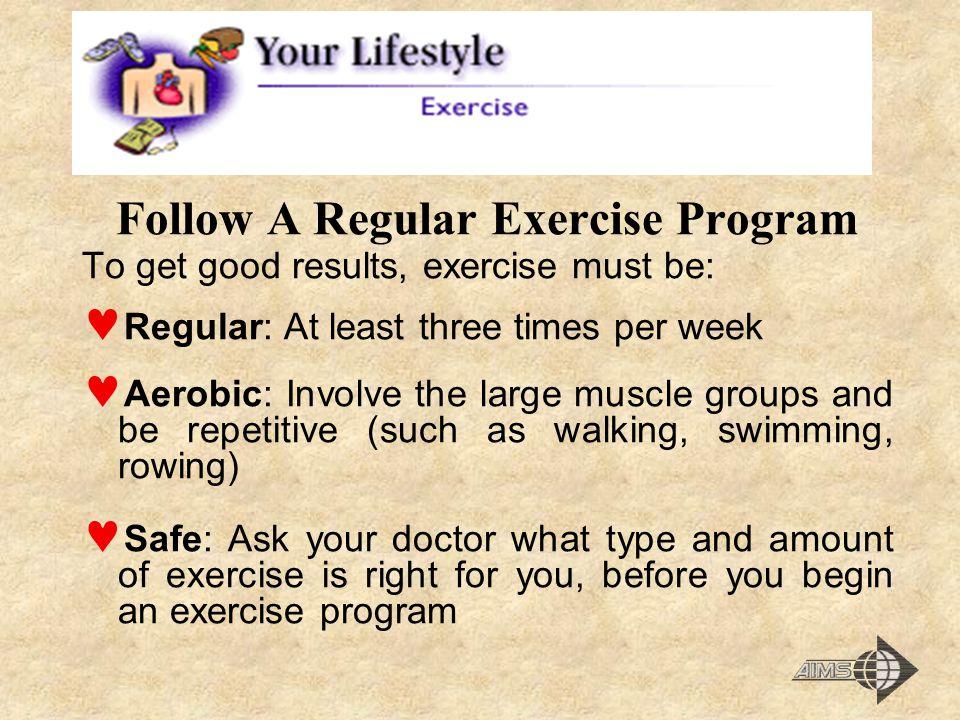 Follow A Regular Exercise Program