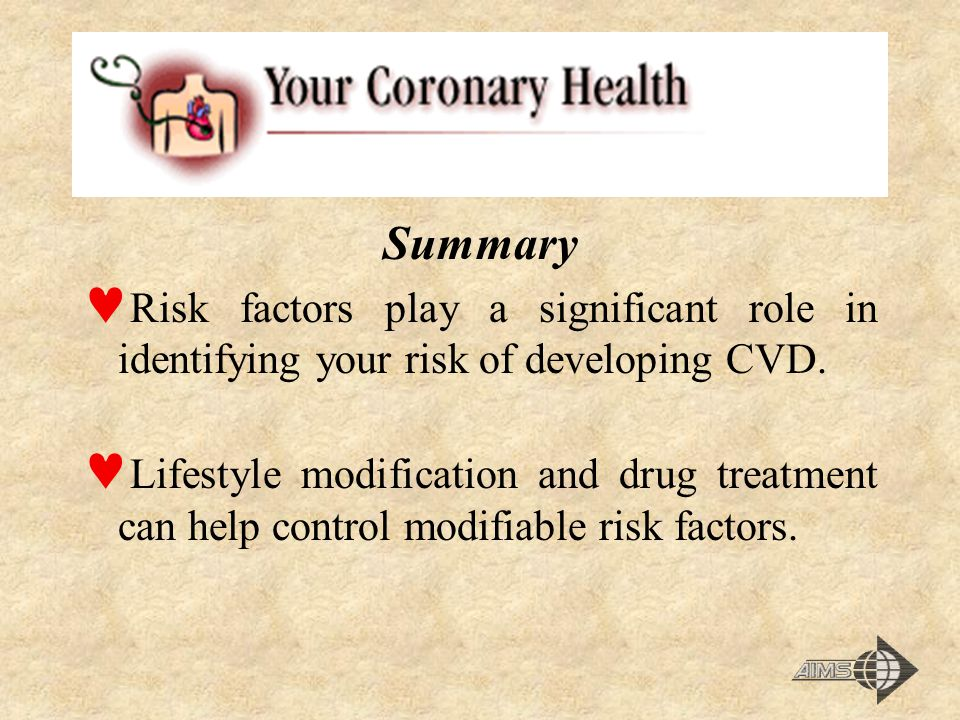Summary Risk factors play a significant role in identifying your risk of developing CVD.