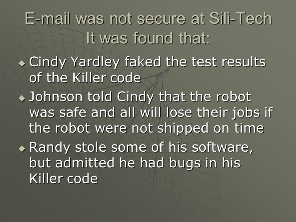 E-mail was not secure at Sili-Tech It was found that: