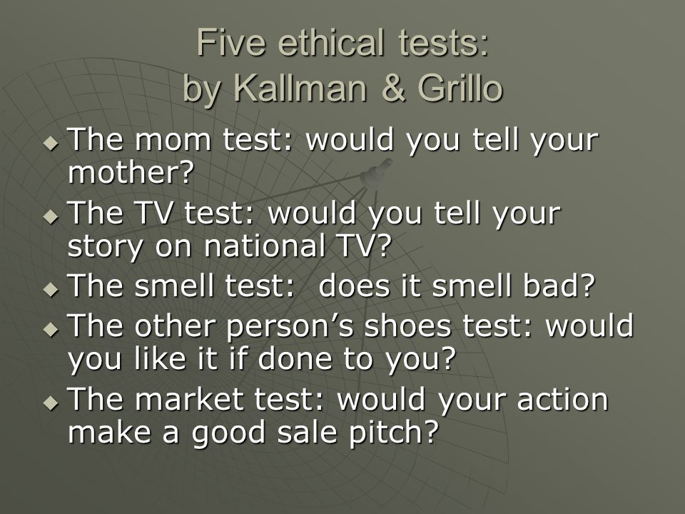 Five ethical tests: by Kallman & Grillo