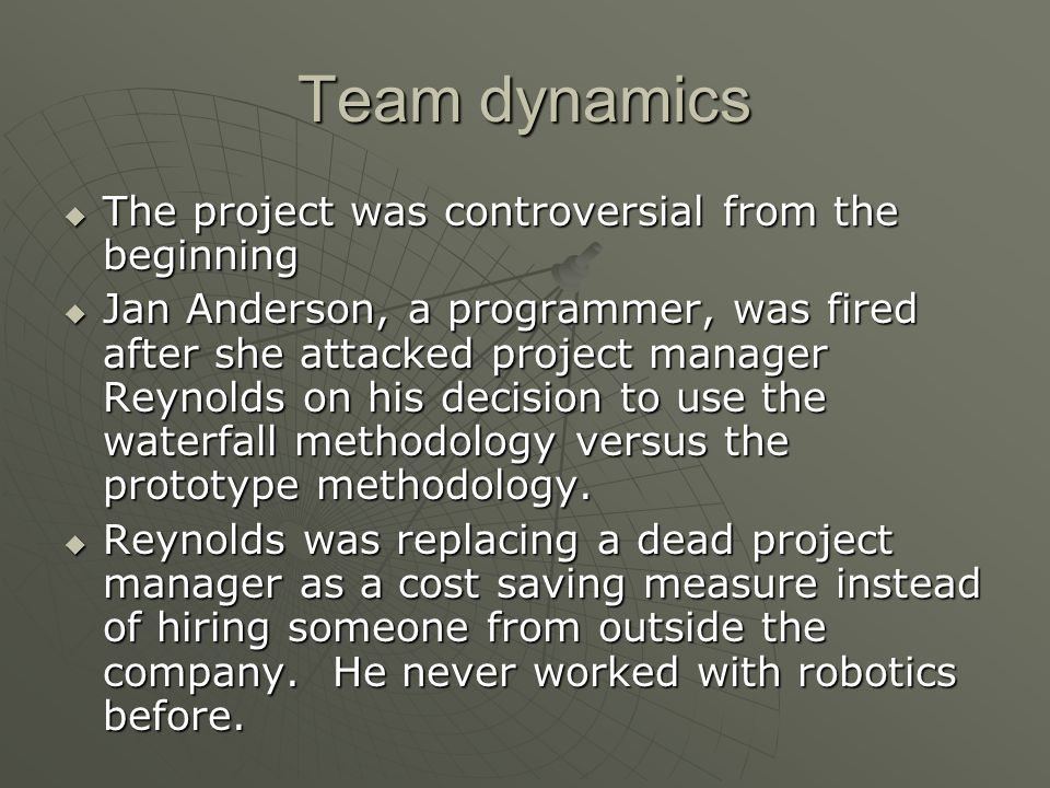 Team dynamics The project was controversial from the beginning