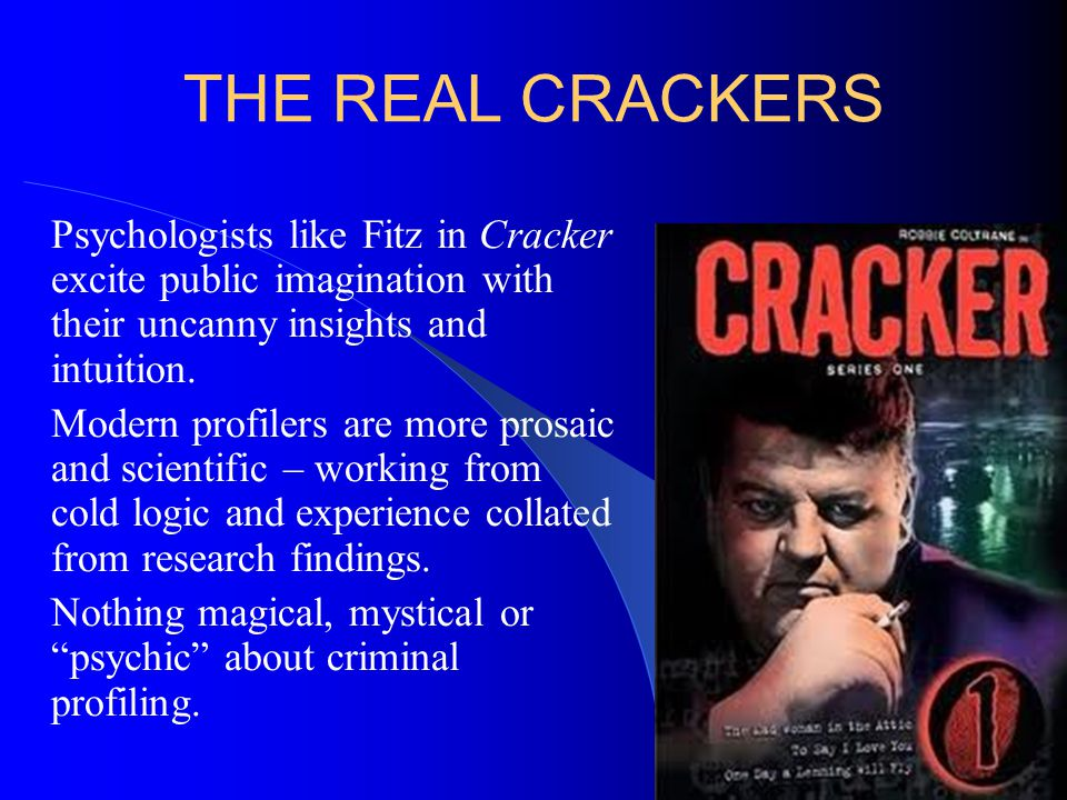 THE REAL CRACKERS Psychologists like Fitz in Cracker excite public imagination with their uncanny insights and intuition.