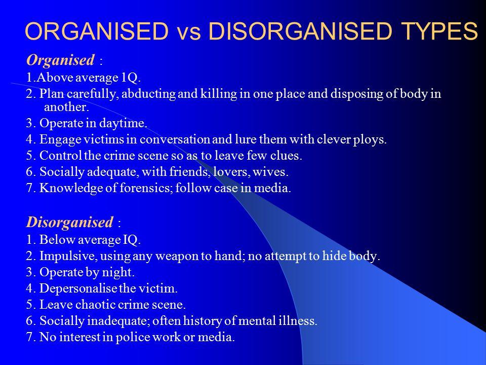 ORGANISED vs DISORGANISED TYPES