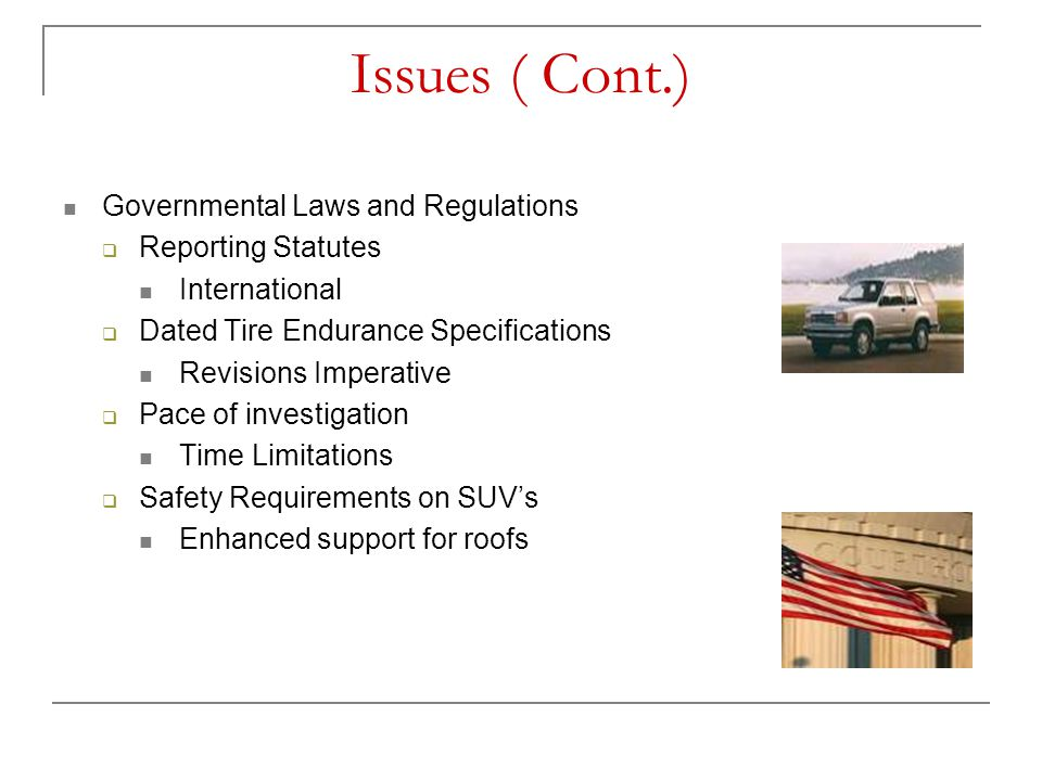 Issues ( Cont.) Governmental Laws and Regulations Reporting Statutes