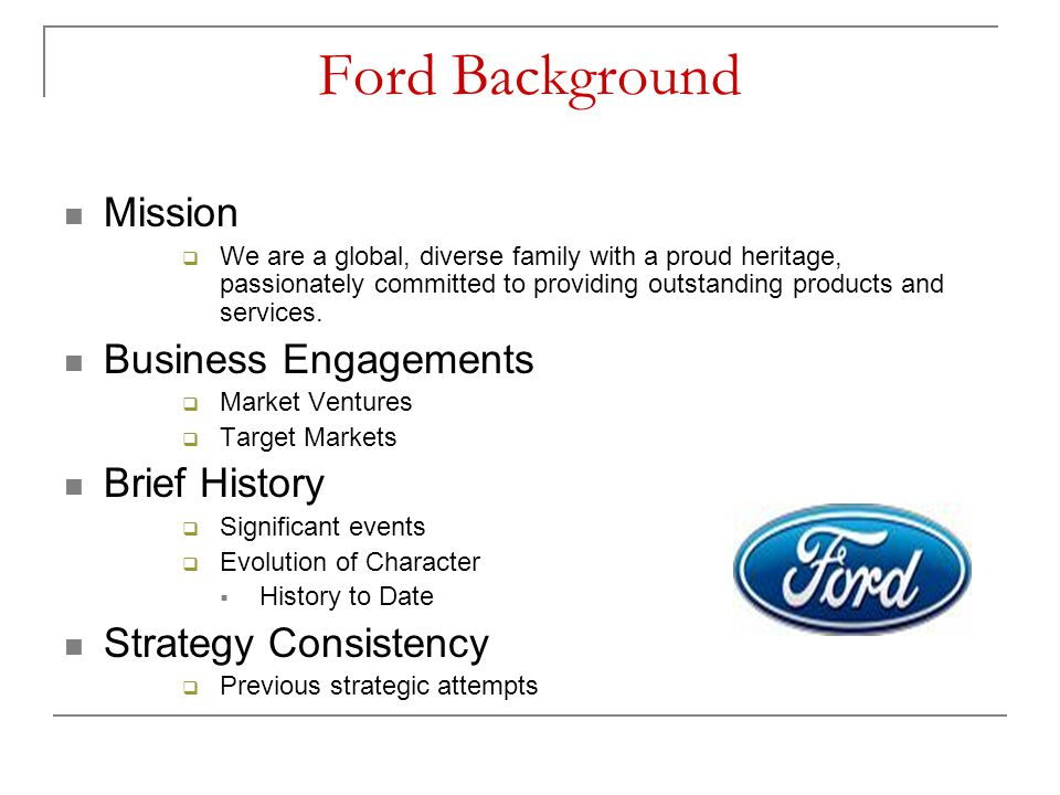 Ford Background Mission Business Engagements Brief History