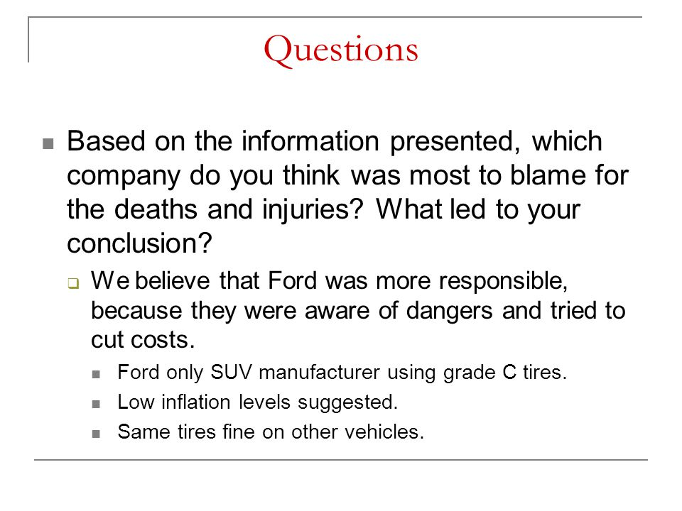 Questions Based on the information presented, which company do you think was most to blame for the deaths and injuries What led to your conclusion