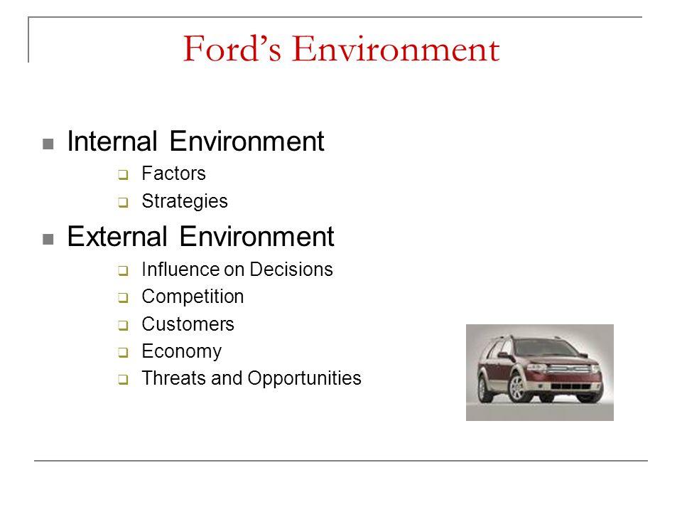 Ford's Environment Internal Environment External Environment Factors