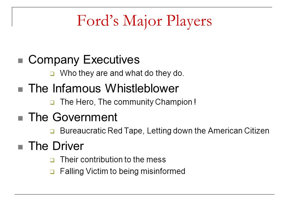 Ford's Major Players Company Executives The Infamous Whistleblower
