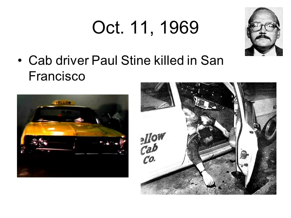 Oct. 11, 1969 Cab driver Paul Stine killed in San Francisco