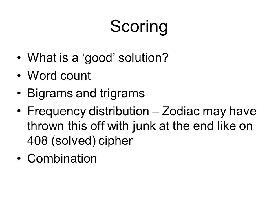 Scoring What is a 'good' solution Word count Bigrams and trigrams