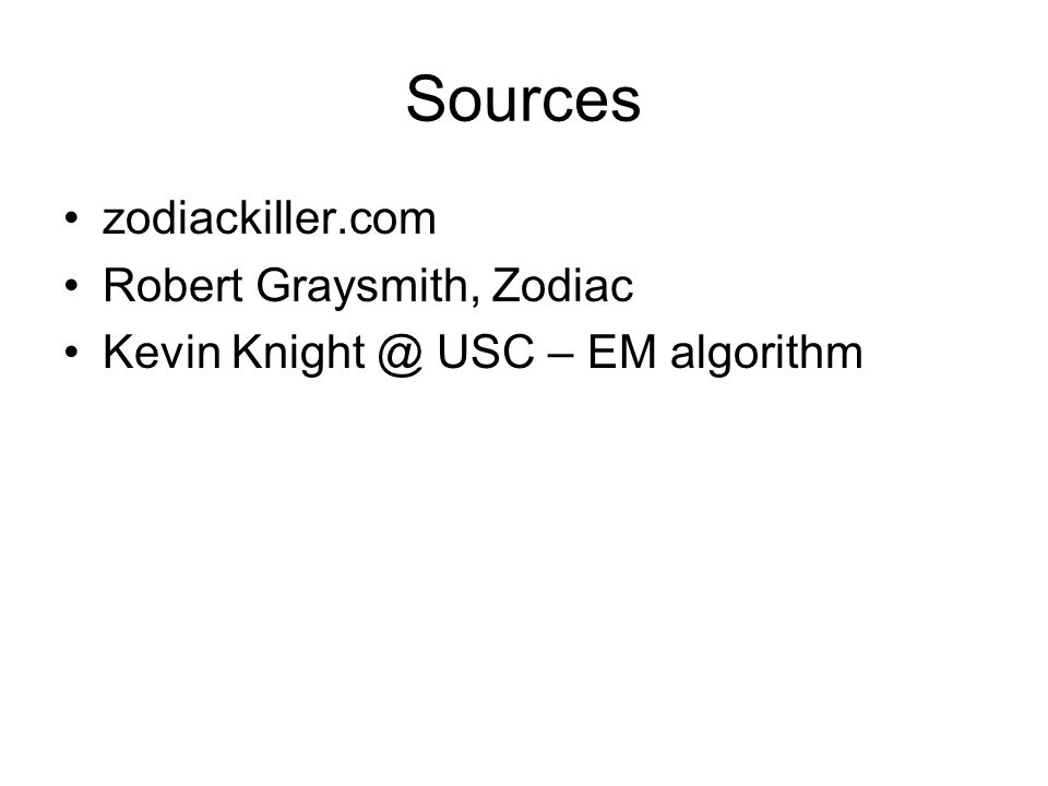 Sources zodiackiller.com Robert Graysmith, Zodiac