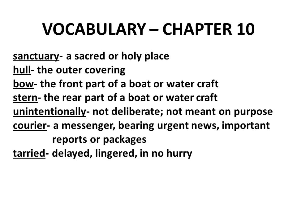 VOCABULARY – CHAPTER 10 sanctuary- a sacred or holy place