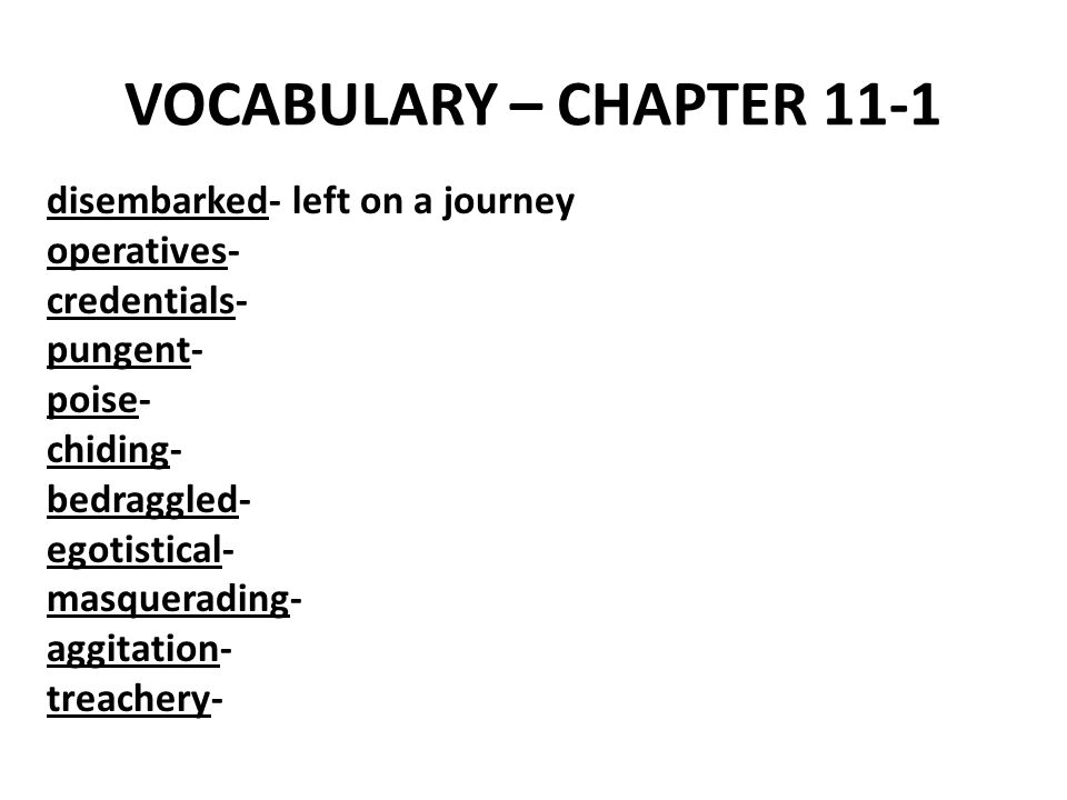 VOCABULARY – CHAPTER 11-1 disembarked- left on a journey operatives-
