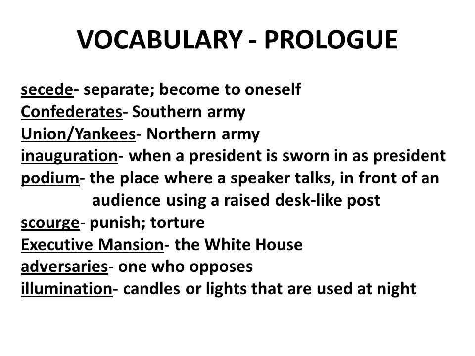 VOCABULARY - PROLOGUE secede- separate; become to oneself