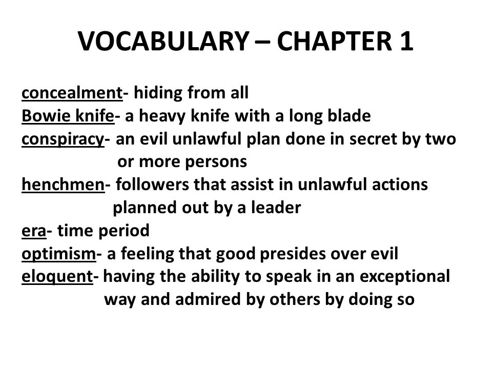 VOCABULARY – CHAPTER 1 concealment- hiding from all