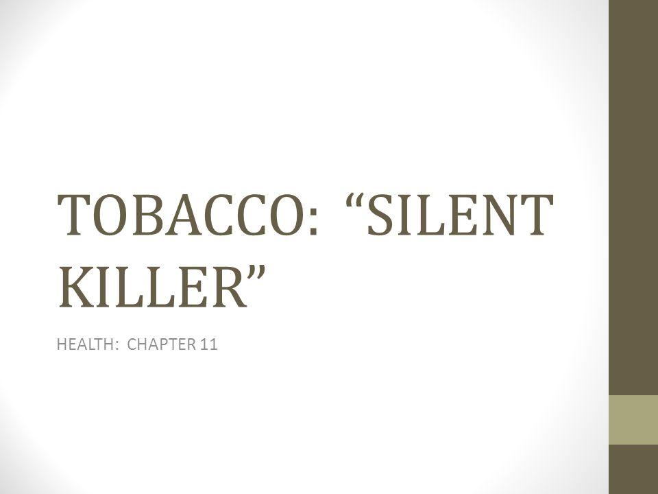 TOBACCO: SILENT KILLER