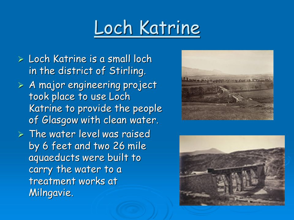 Loch Katrine Loch Katrine is a small loch in the district of Stirling.
