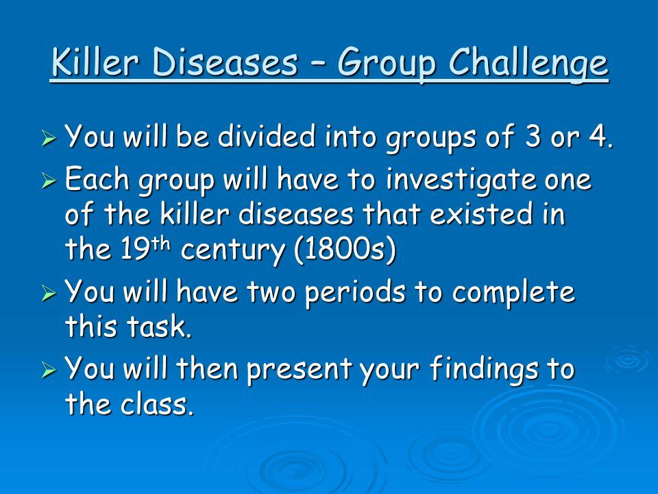 Killer Diseases – Group Challenge