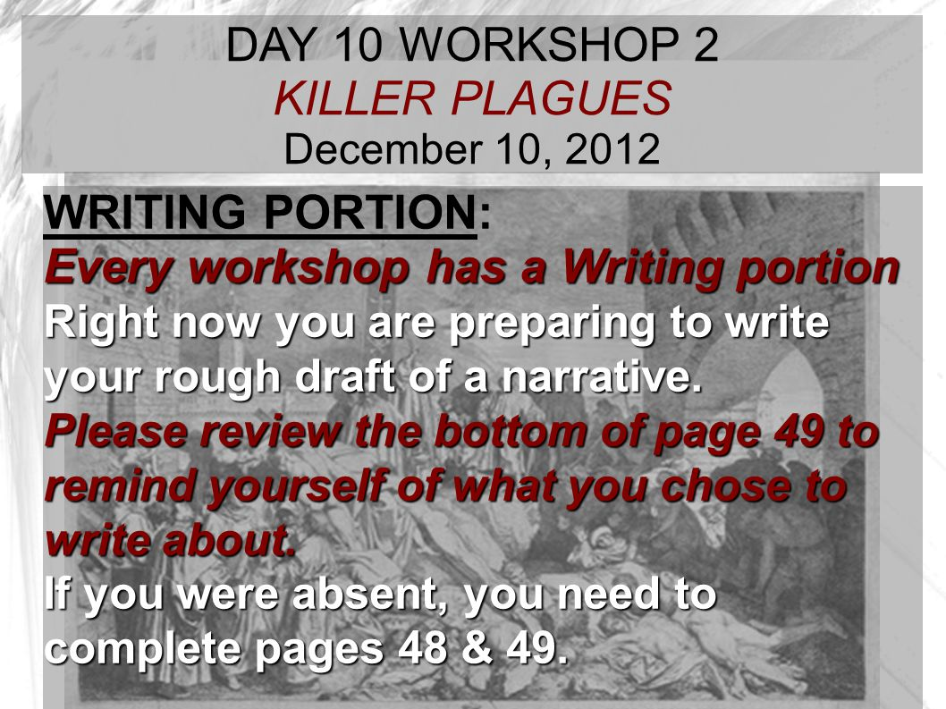 DAY 10 WORKSHOP 2 KILLER PLAGUES December 10, 2012