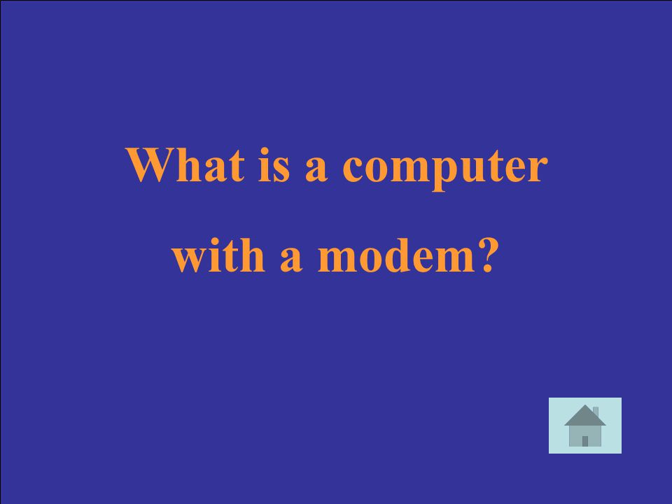 What is a computer with a modem