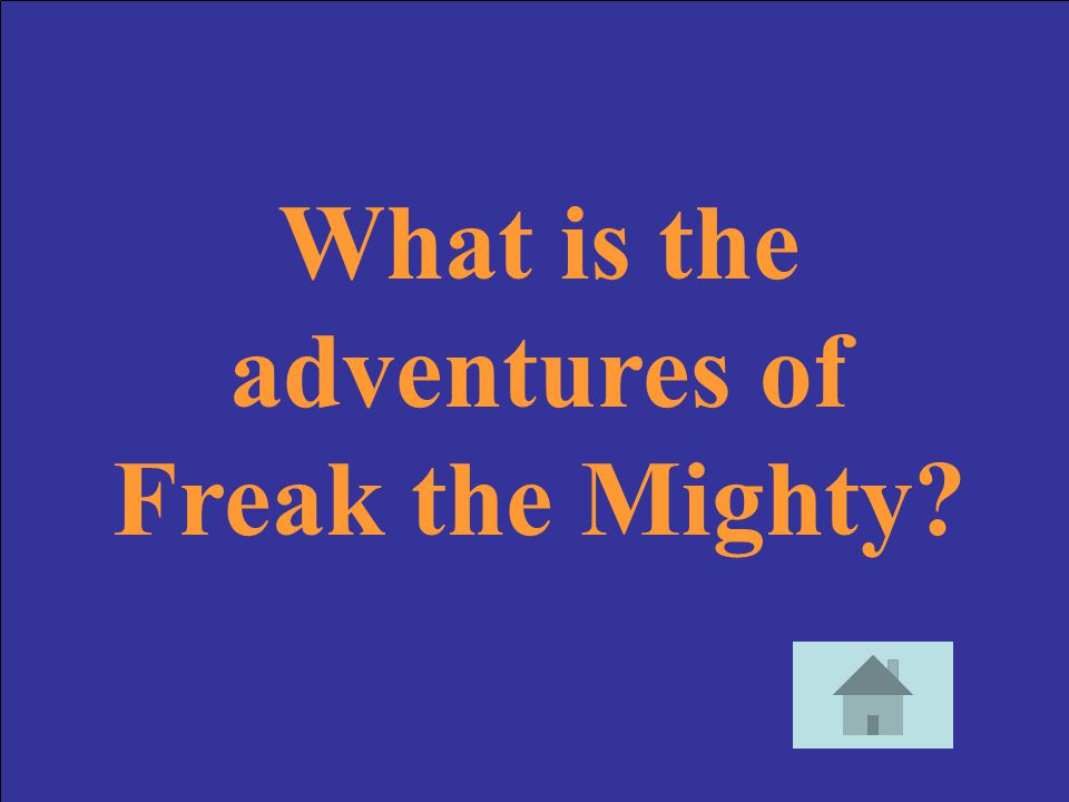What is the adventures of Freak the Mighty