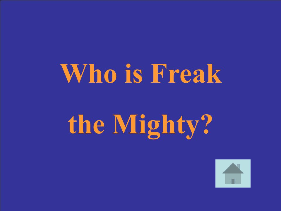 Who is Freak the Mighty