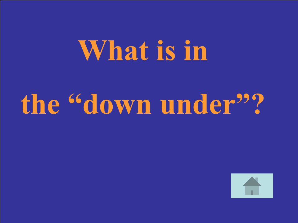 What is in the down under