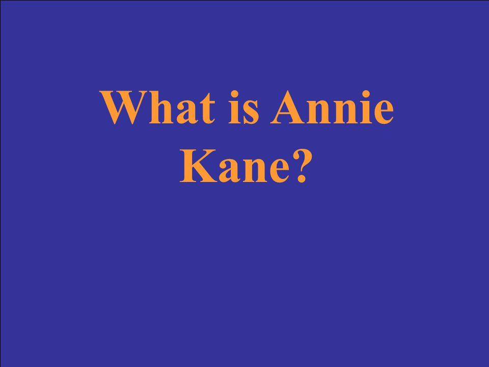 What is Annie Kane