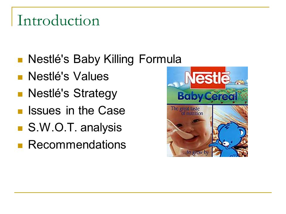 case discussion 2 nestlé the infant International business 200 january 21, 2007 eydis olsen case study report: nestle: the infant formula controversy beginning in the early 1970's nestle alimentana of vevey, switzerland, one of the world's largest food-processing companies was at war with the world.