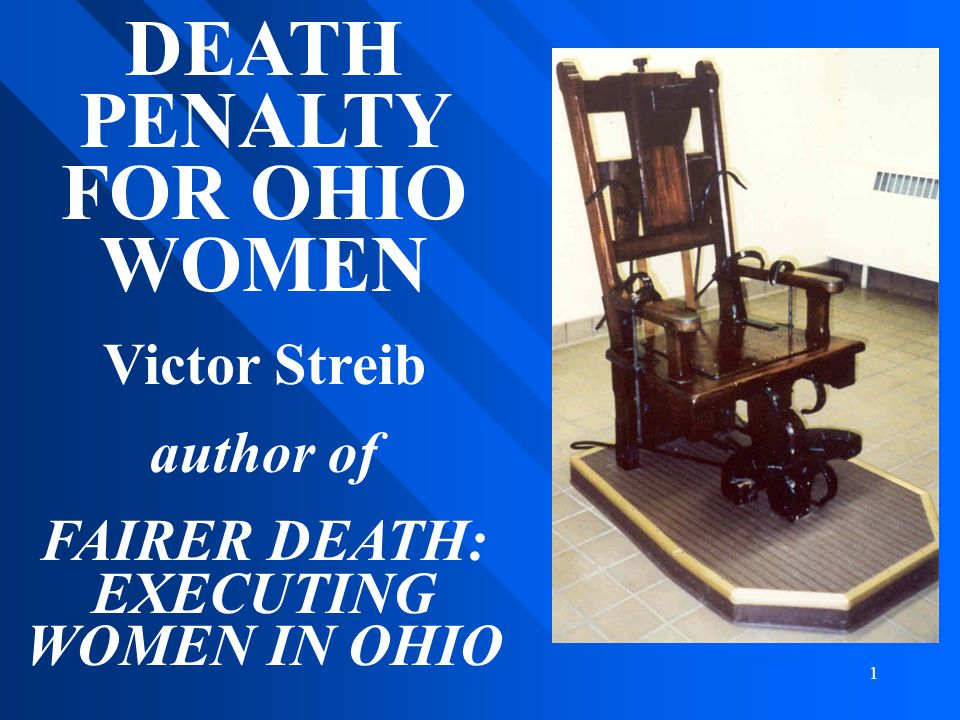 DEATH PENALTY FOR OHIO WOMEN FAIRER DEATH: EXECUTING WOMEN IN OHIO