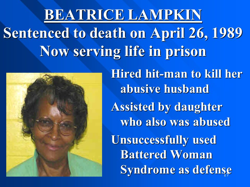 BEATRICE LAMPKIN Sentenced to death on April 26, 1989 Now serving life in prison