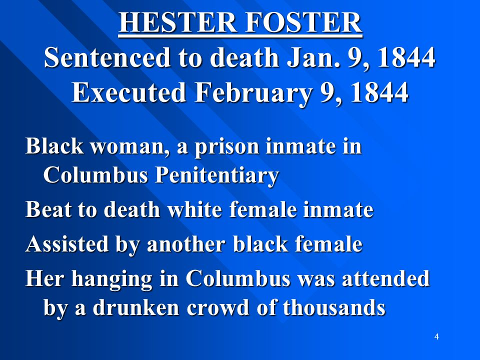 HESTER FOSTER Sentenced to death Jan. 9, 1844 Executed February 9, 1844