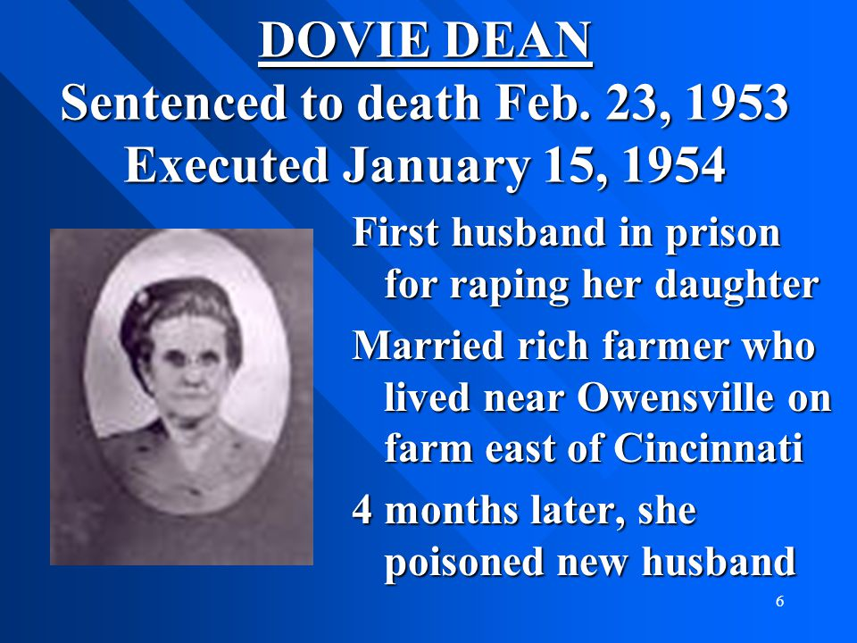 DOVIE DEAN Sentenced to death Feb. 23, 1953 Executed January 15, 1954