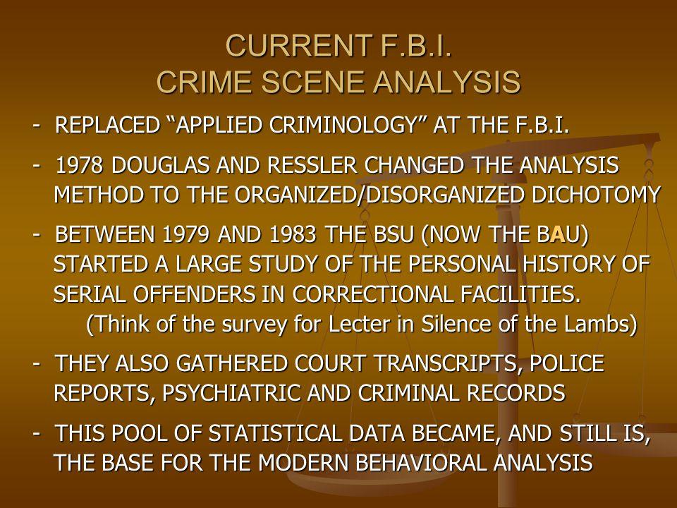 CURRENT F.B.I. CRIME SCENE ANALYSIS