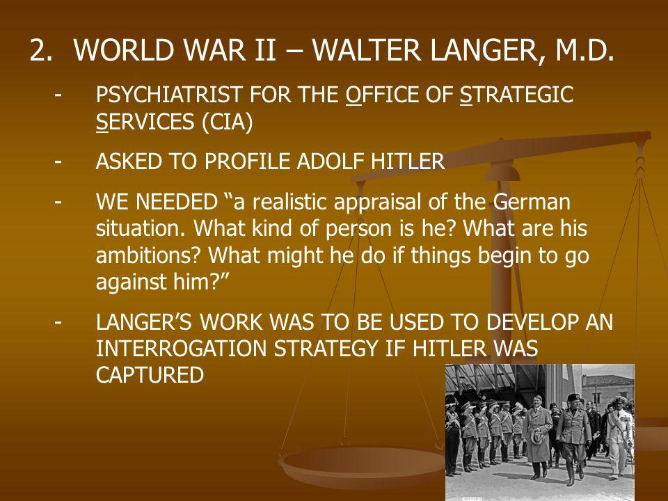 WORLD WAR II – WALTER LANGER, M.D.
