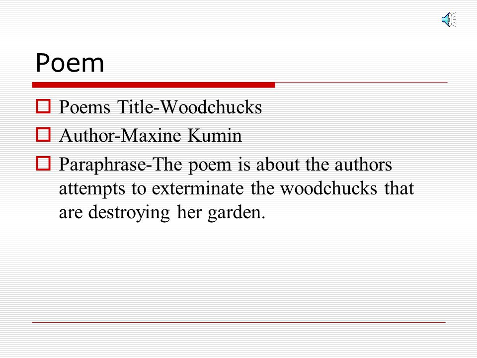 Poem Poems Title-Woodchucks Author-Maxine Kumin