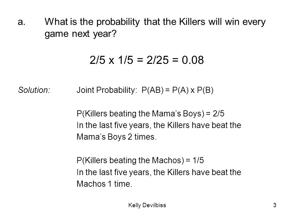 a. What is the probability that the Killers will win every game next year