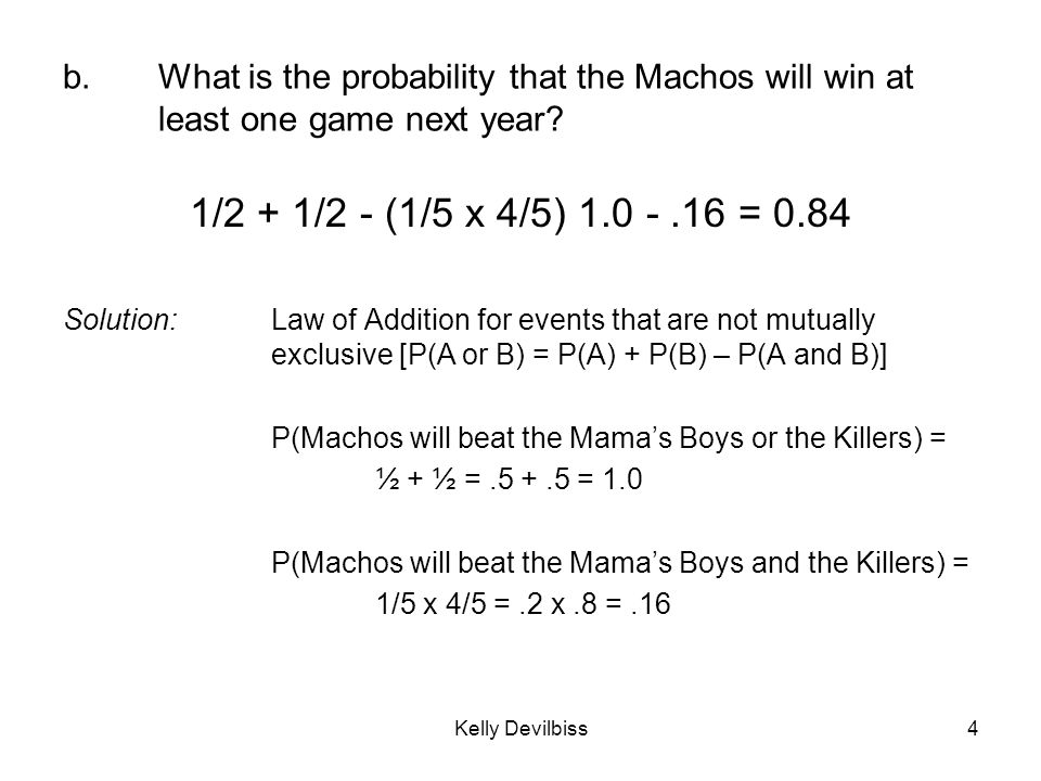 b. What is the probability that the Machos will win at least one game next year