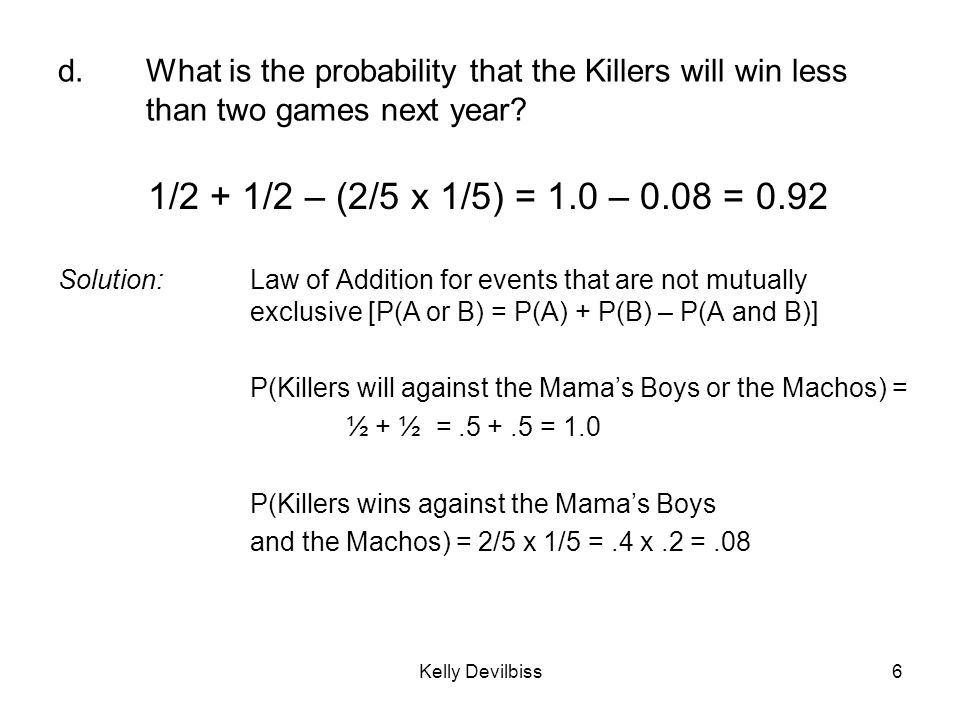 d. What is the probability that the Killers will win less than two games next year
