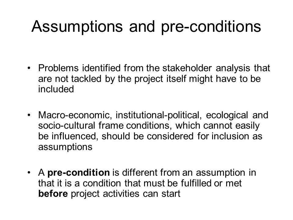 Assumptions and pre-conditions
