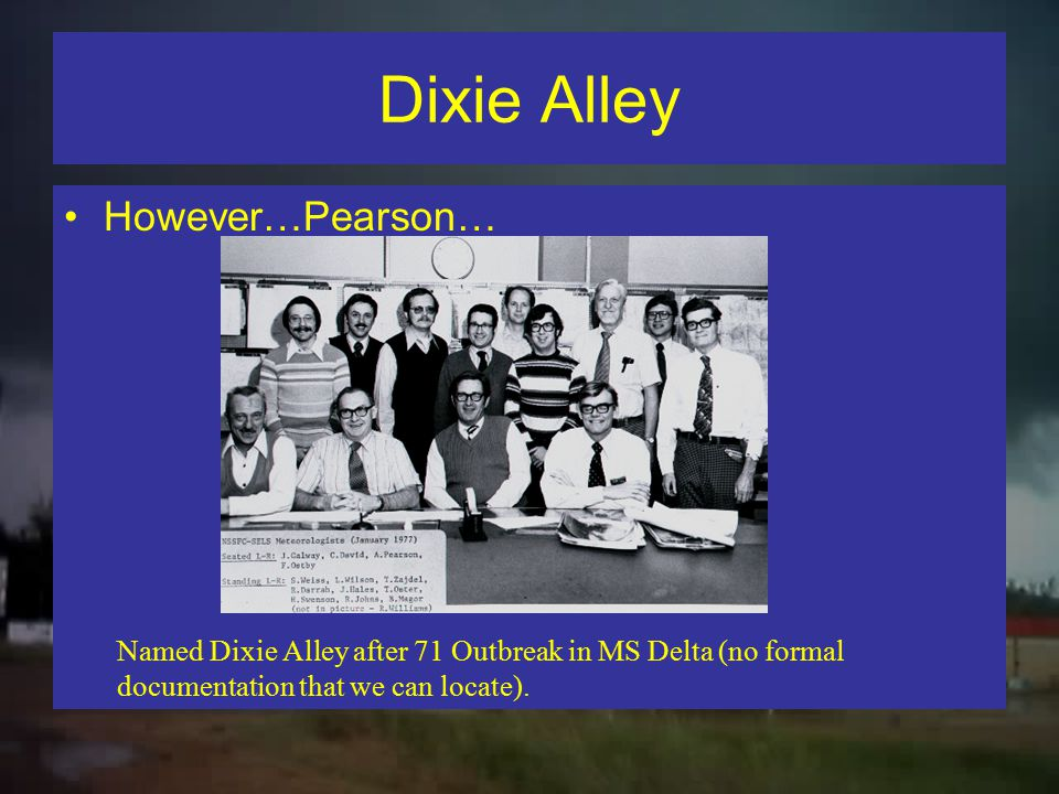 Dixie Alley However…Pearson…